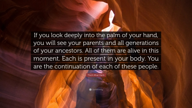 1688722-Thich-Nhat-Hanh-Quote-If-you-look-deeply-into-the-palm-of-your